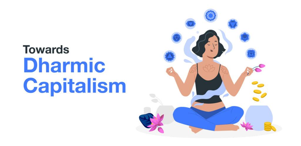 Towards Dharmic Capitalism