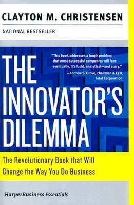 The Innovator's Dilemma: